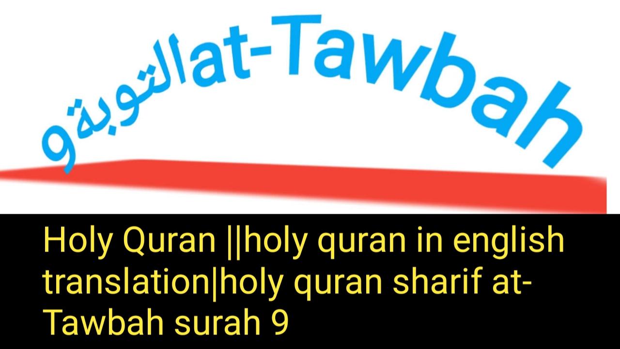 Holy Quran ||holy quran in english translation|holy quran sharif at-Tawbah surah 9