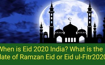 When is eid 2020 india? What is the date of Ramzan Eid or Eid ul-Fitr 2020?